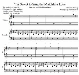 Tis Sweet to Sing the Matchless Love Teacher and Me Piano Duet