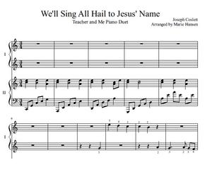 We'll Sing All Hail to Jesus' Name (Teacher and Me Duet)